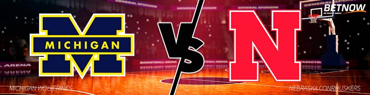 College Basketball Preview and Odds Michigan Wolverines vs Nebraska Conrhuskers