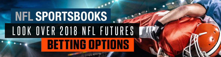2018 NFL Futures Betting Options