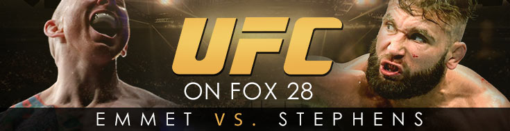 UFC on Fox 28 Odds Emmett vs. Stephens – Saturday, February 24th