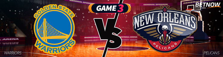 Golden State Warriors vs. New Orleans Pelicans NBA Betting Preview