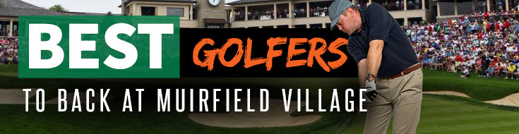 Muirfield Village Best Golfers betting