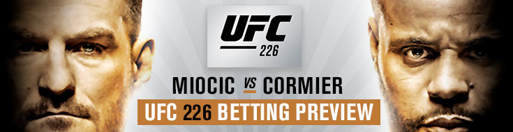 UFC 226 Betting Preview