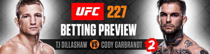UFC 227 Betting Preview - TJ Dillashaw vs. Cody Garbrandt