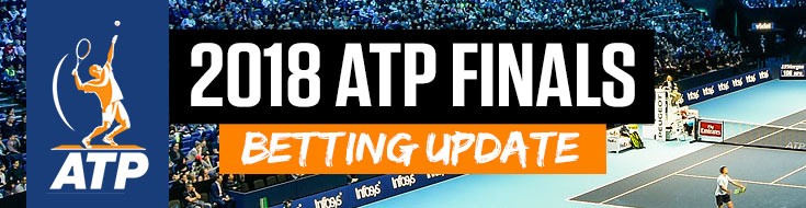 2018 ATP Finals Betting Update