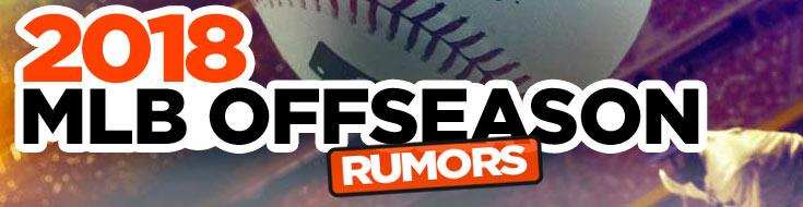 2018 MLB Offseason Rumors