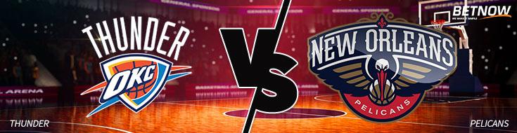 Oklahoma City Thunder vs. New Orleans Pelicans Betting Picks