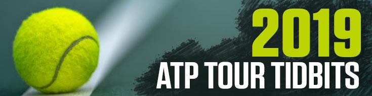 2019 ATP Tour Tidbits