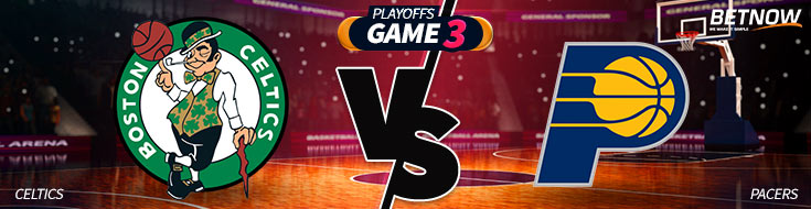 Boston Celtics vs. Indiana Pacers NBA Playoffs Game 3, Odds and Picks