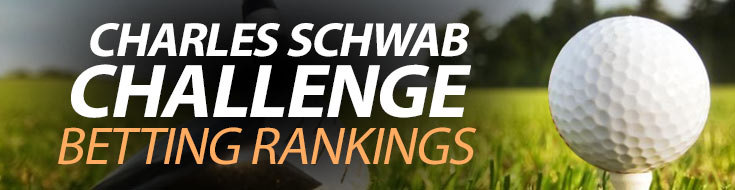 Charles Schwab Challenge Betting Rankings