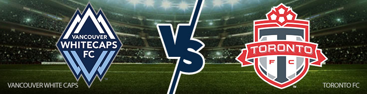 Vancouver Whitecaps vs. Toronto FC Betting Picks