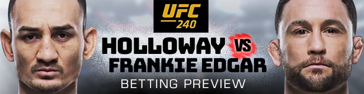 UFC 240 Betting Preview
