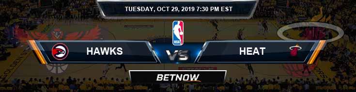 Atlanta Hawks vs Miami Heat 10-29-2019 Picks Previews and Prediction
