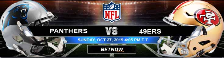 Carolina Panthers vs San Francisco 49ers 10-27-2019 Odds Preview and Spread