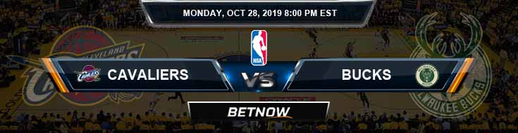 Cleveland Cavaliers vs Milwaukee Bucks 10-28-2019 Odds, Picks and Preview