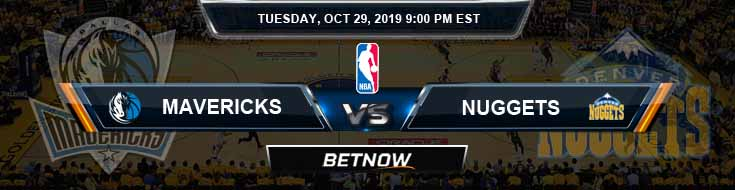 Dallas Mavericks vs Denver Nuggets 10-29-2019 Odds Picks and Previews