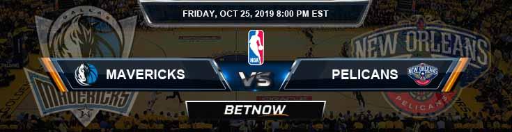 Dallas Mavericks vs New Orleans Pelicans 10-25-2019 Odds Previews and Prediction