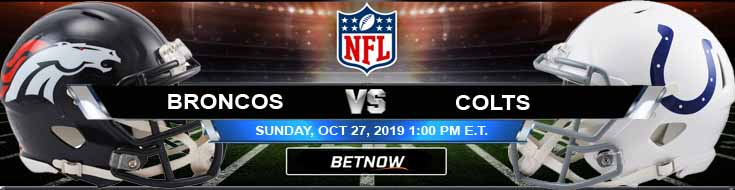 Denver Broncos vs Indianapolis Colts 10-27-2019 Odds Predictions and Previews