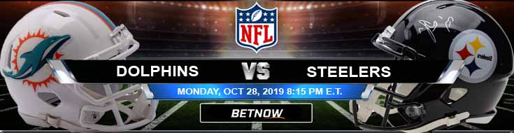 Miami Dolphins vs Pittsburgh Steelers 10-28-2019 Picks Predictions and Previews