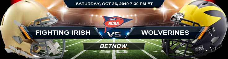 Notre Dame Fighting Irish vs Michigan Wolverines 10-26-2019 Odds Game Analysis and Preview
