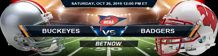 Ohio State Buckeyes vs Wisconsin Badgers 10-26-2019 Game Analysis Picks and Previews