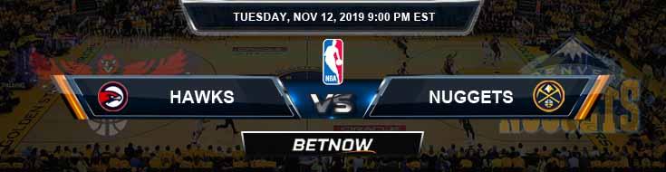 Atlanta Hawks vs Denver Nuggets 11-12-2019 Spread Picks and Previews