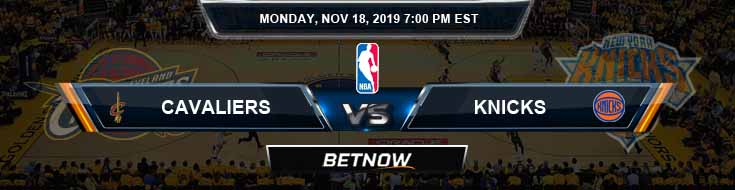 Cleveland Cavaliers vs New York Knicks 11-18-2019 Odds Picks and Previews