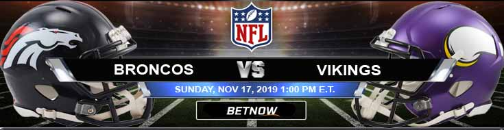 Denver Broncos vs Minnesota Vikings 11-17-2019 Preview Spread and Picks
