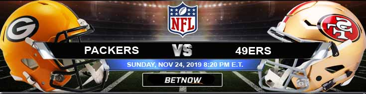 Green Bay Packers vs San Francisco 49ers 11-24-2019 Picks Odds and Predictions