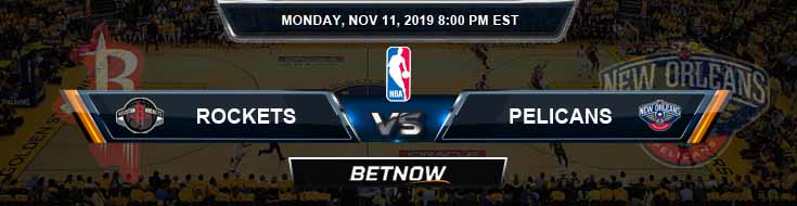 Houston Rockets vs New Orleans Pelicans 11-11-2019 NBA Odds and Picks