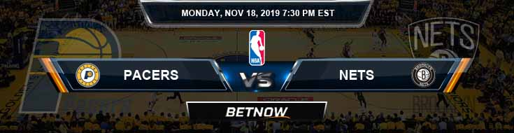 Indiana Pacers vs Brooklyn Nets 11-18-2019 Odds Picks and Previews