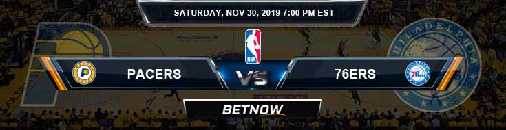 Indiana Pacers vs Philadelphia 76ers 11-30-2019 Odds Picks and Previews