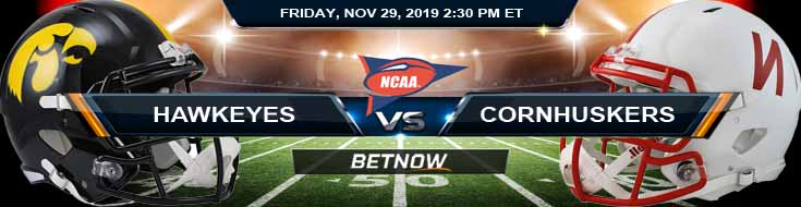 Iowa Hawkeyes vs Nebraska Cornhuskers 11-29-2019 Betting College Football and Picks