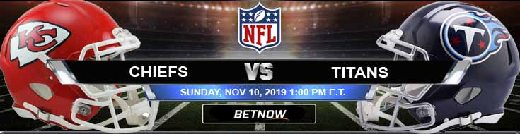 Kansas City Chiefs vs Tennessee Titans 11-10-2019 Picks Predictions and Previews