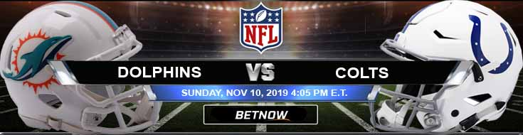 Miami Dolphins vs Indianapolis Colts 11-10-2019 Odds Picks and Spread