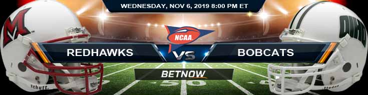 Miami (OH) RedHawks vs Ohio Bobcats 11-06-2019 Spread Preview and Odds