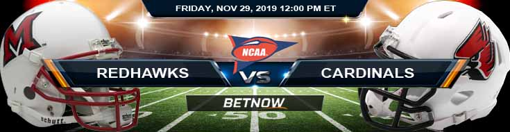 Miami-OH Redhawks vs Ball State Cardinals 11-29-2019 Best Sportsbook Sites Picks and Game Analysis