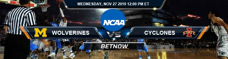 Michigan Wolverines vs Iowa State Cyclones 11-27-2019 Odds Prediction and Spread