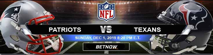 New England Patriots vs Houston Texans 12-01-2019 Spread Predictions and Preview