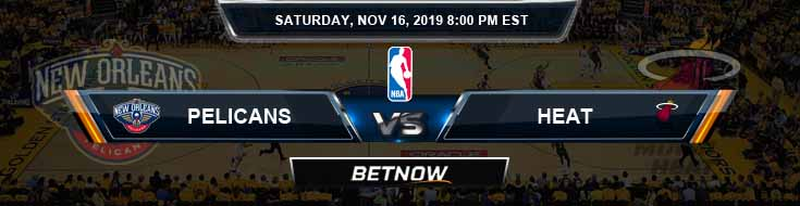 New Orleans Pelicans vs Miami Heat 11-16-2019 Odds Picks and Previews