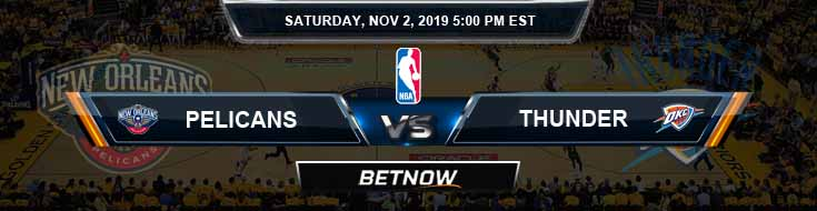 New Orleans Pelicans vs Oklahoma City Thunder 11-02-2019 NBA Odds and Picks