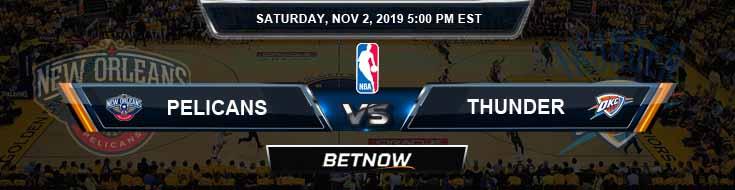 New Orleans Pelicans Vs Oklahoma City Thunder 11 02 2019 Odds Picks