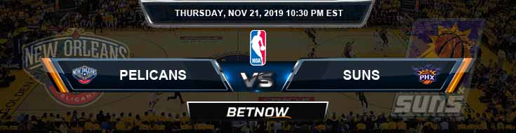 New Orleans Pelicans vs Phoenix Suns 11-21-2019 Odds Picks and Previews