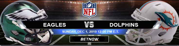 Philadelphia Eagles vs Miami Dolphins 12-01-2019 Odds Spread and Picks