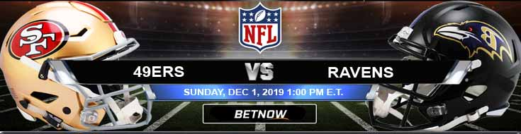 San Francisco 49ers vs Baltimore Ravens 12-01-2019 Picks Spread and Previews