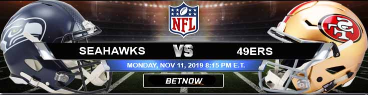 Seattle Seahawks vs San Francisco 49ers 11-11-2019 Odds Picks and Spread