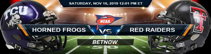 TCU Horned Frogs vs Texas Tech Red Raiders 11-16-2019 Picks Odds and Previews