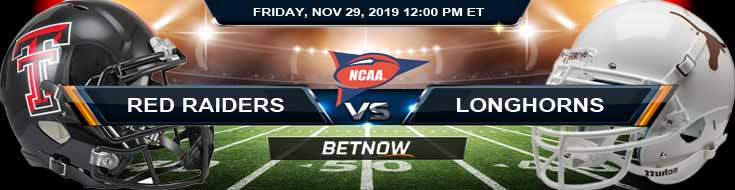 Texas Tech Red Raiders vs Texas Longhorns 11-29-2019 Bet Online Odds and Picks