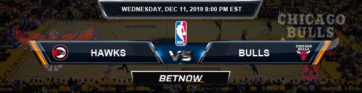Atlanta Hawks vs Chicago Bulls 12-11-19 Spread Previews and Prediction