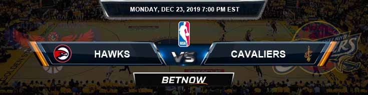 Atlanta Hawks vs Cleveland Cavaliers 12-23-19 Spread Picks and Previews