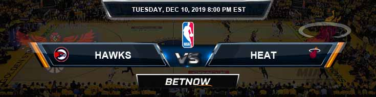 Atlanta Hawks vs Miami Heat 12-10-19 Odds Picks and Game Analysis